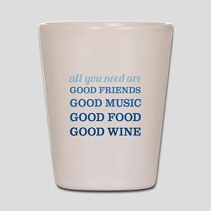 Good Friends Food Wine Shot Glass