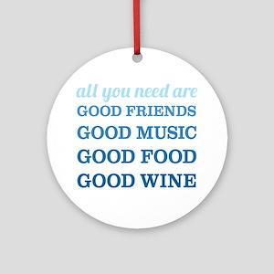 Good Friends Food Wine Ornament (Round)