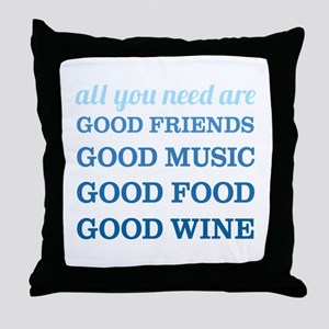 Good Friends Food Wine Throw Pillow