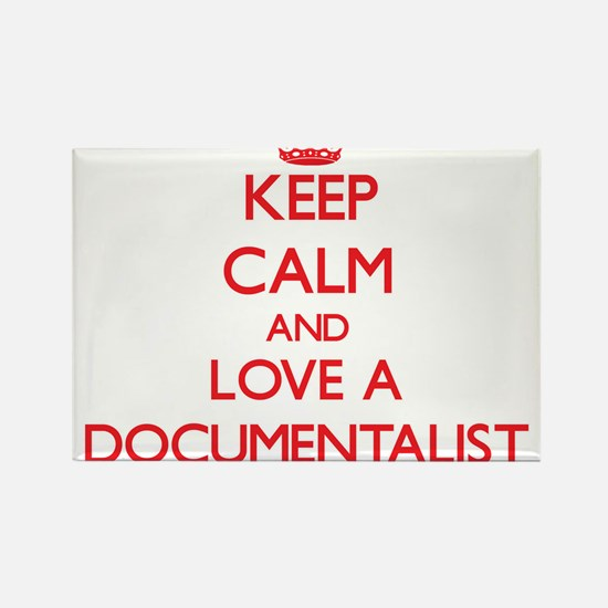 Keep Calm and Love a Documentalist Magnets