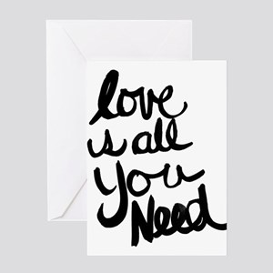 Love is all You Need Greeting Cards