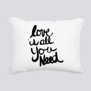 Love is all You Need Rectangular Canvas Pillow