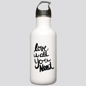 Love is all You Need Water Bottle