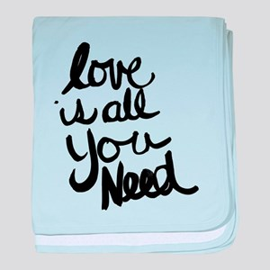 Love is all You Need baby blanket