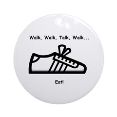 Walk, Talk, Eat Ornament (Round)