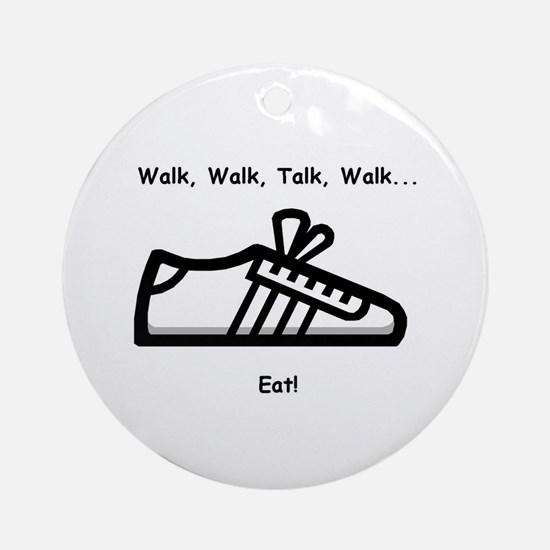 Walk, Talk, Eat Ornament (Round)
