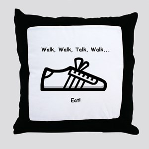 Walk, Talk, Eat Throw Pillow