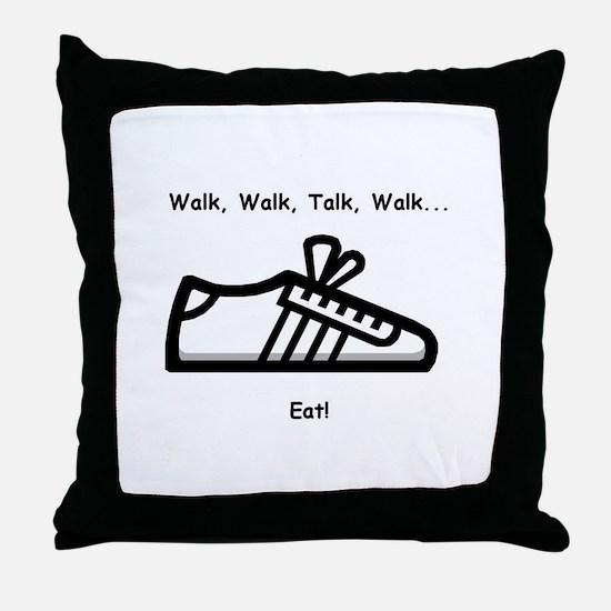 Walk, Talk, Eat Throw Pillow