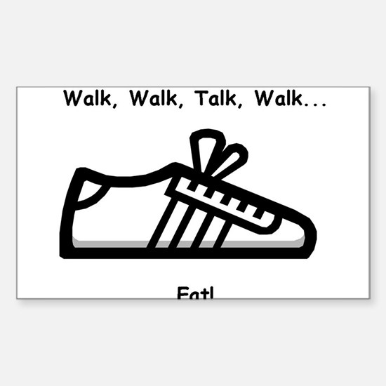 Walk, Talk, Eat Rectangle Decal