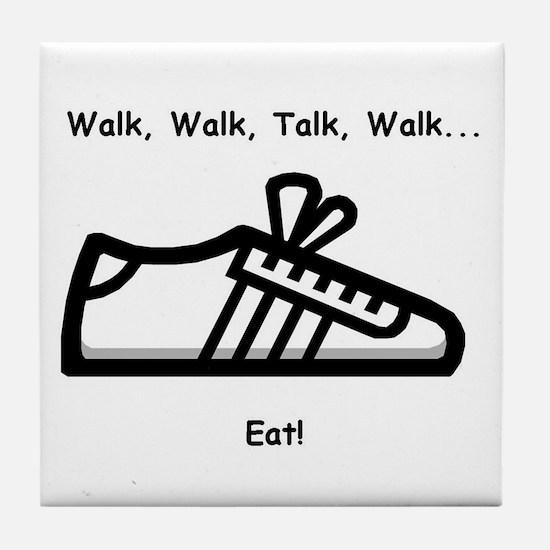 Walk, Talk, Eat Tile Coaster