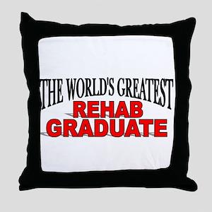 """The World's Greatest Rehab Graduate"" Throw Pillow"