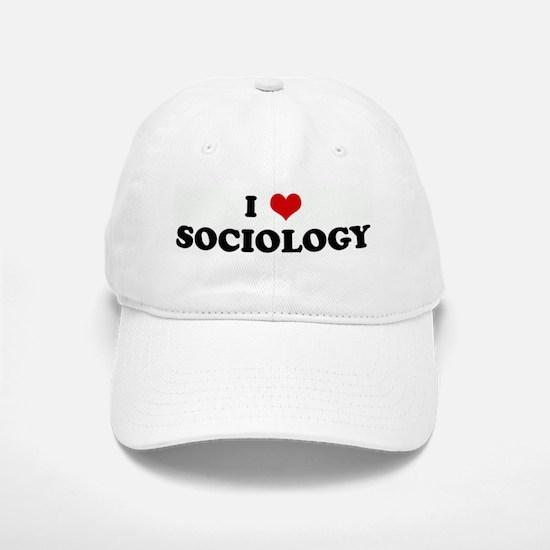 I Love SOCIOLOGY Baseball Baseball Cap