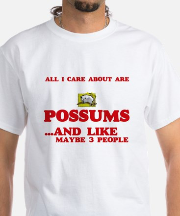 All I care about are Possums T-Shirt