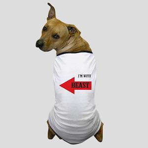 Im With Beast Dog T-Shirt