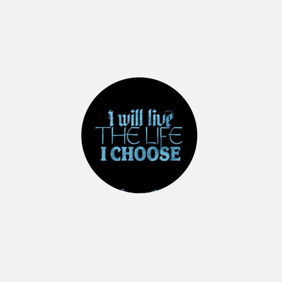 Live the Life I Choose Mini Button