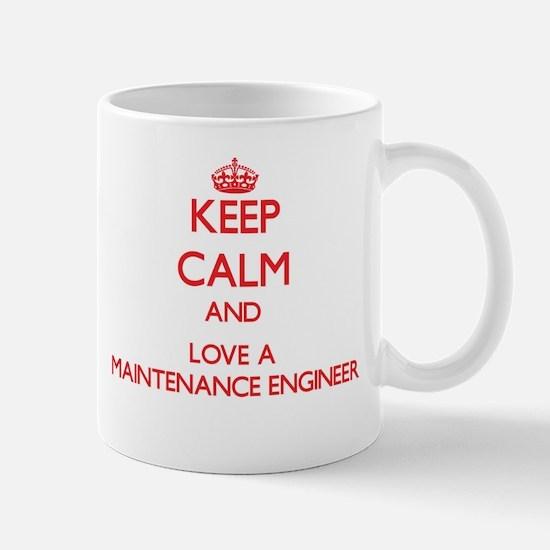 Keep Calm and Love a Maintenance Engineer Mugs