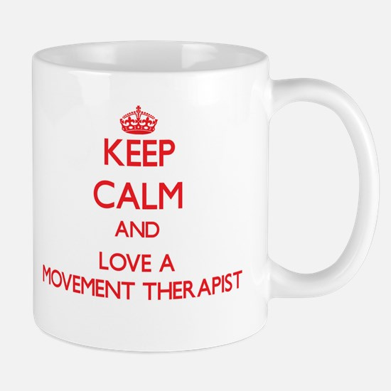 Keep Calm and Love a Movement Therapist Mugs