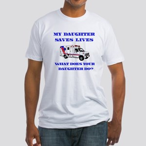 Ambulance Saves Lives-Daughte Fitted T-Shirt