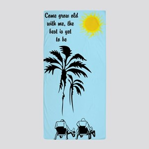 Grow Old Beach Towel