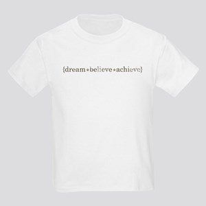 dream believe achieve Kids Light T-Shirt