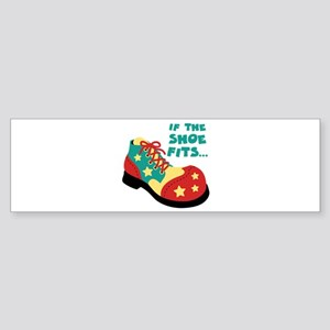 IF THE SHOE FITS... Bumper Sticker