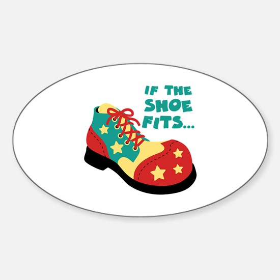 IF THE SHOE FITS... Decal