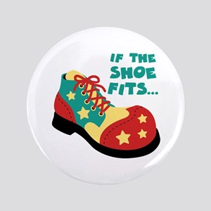 "IF THE SHOE FITS... 3.5"" Button"