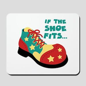 IF THE SHOE FITS... Mousepad