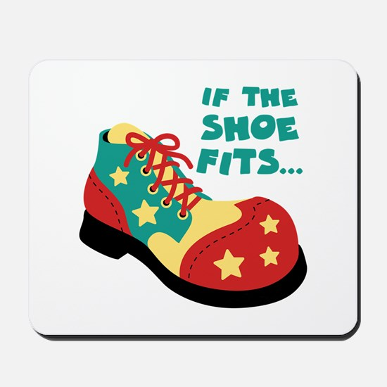 IF THE SHOE FITS... Mousepad