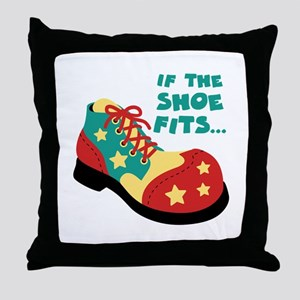 IF THE SHOE FITS... Throw Pillow