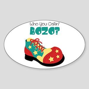who you callin BOZO? Sticker