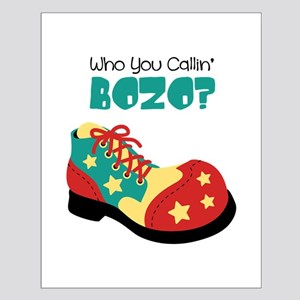 who you callin BOZO? Posters