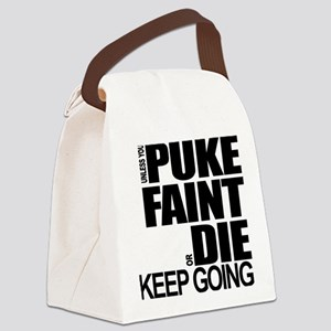 Unless You Puke, Faint, or Die, Keep Going Canvas