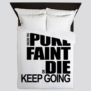 Unless You Puke, Faint, or Die, Keep Going Queen D