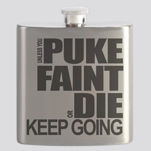 Unless You Puke, Faint, or Die, Keep Going Flask