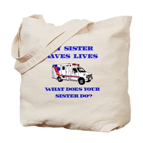 Ambulance Saves Lives-Sister Tote Bag