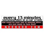 every 13 minutes Bumper Sticker
