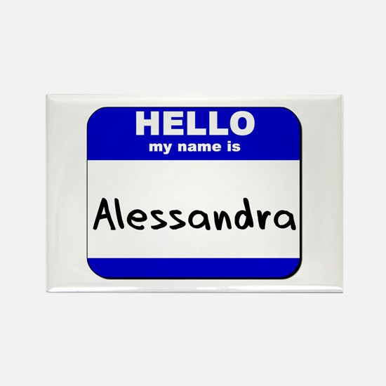hello my name is alessandra Rectangle Magnet