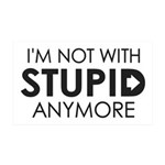 Im not with stupid anymore Wall Decal