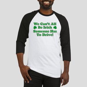 Cant All Be Irish Drive Baseball Jersey