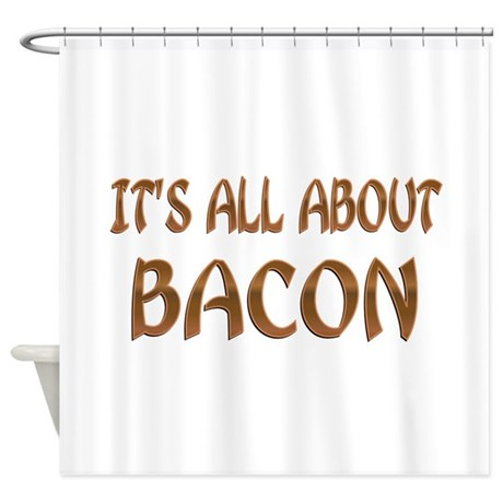 All About Bacon Shower Curtain