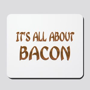 All About Bacon Mousepad