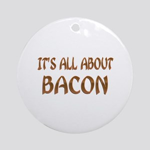 All About Bacon Ornament (Round)
