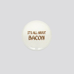 All About Bacon Mini Button