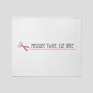 Measure Twice, Cut Once Throw Blanket