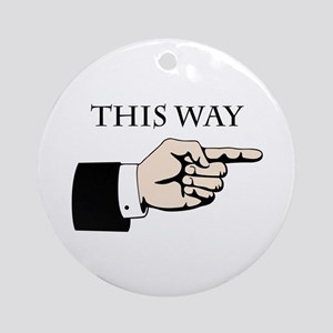 This Way Ornament (Round)