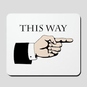 This Way Mousepad