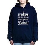 Stressed = Desserts Hooded Sweatshirt