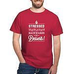 Stressed = Desserts Dark T-Shirt