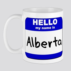 hello my name is alberta  Mug